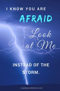 Take Your Eyes Off the Storm - Focus on God who can calm the storm! #prayer #seekgod #fear #afraid #seaofglassreflections