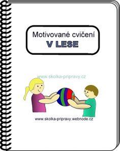 Motivované cvičení 2. - V LESE School Sports, Preschool, Teacher, Activities, Education, Comics, Games, Reading, Children