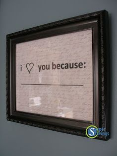 """""""I love you because ____"""" frame tutorial.....Pinterest inspired"""