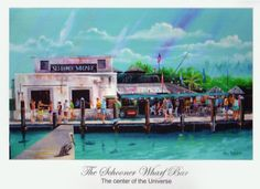 """The Schooner Wharf Bar """"The last little piece of Old Key West,"""" some say is """"the center of the universe."""""""