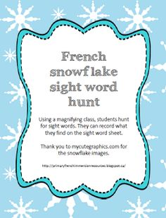 Primary French Immersion Resources: Snowflake sight word hunt High School French, Snowflake Images, French Immersion, Math Practices, Reading Centers, Teaching French, France, Learn French, Educational Activities
