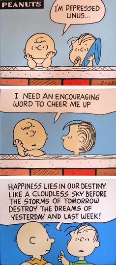 Linus' wisdom... This is Walter Yablonsky's painting from a peanuts comic strip