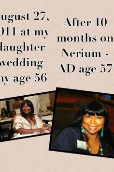 August 27, 2011 at my daughter wedding my age 56. Now that I am 58 year young and a retired RN. Working my Nerium business  is so much fun!!!