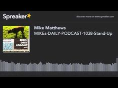 MIKEs-DAILY-PODCAST-1038-Stand-Up (made with Spreaker)