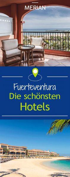 Urlaub auf Fuerteventura: Wir zeigen euch die schönsten Hotels der Kanaren Insel.