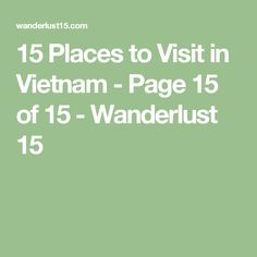 15 Places to Visit in Vietnam - Page 15 of 15 - Wanderlust 15