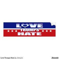 Love Trumps Hate Bumper Sticker #lovetrumpshate #election2016 #hillary2016 #hillaryClinton #jomazart