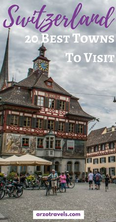 Find out about the best places to visit in Switzerland. These are 20 beautiful towns and villages for your Switzerland itineraries. I Best places to visit in Switzerland I Where to go in Switzerland I What to see in Switzerland I Most beautiful places to visit in Switzerland I
