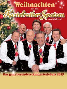 Weihnachten mit den Kastelruther Spatzen - Tournee 2015 - Tickets unter: www.semmel.de