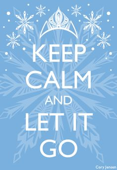 Keep Calm and Let It Go #Frozen