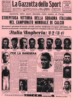 Italy 4 Hungary 2 in 1938 in Paris. Newspaper report on the World Cup Final. Newspaper Report, Newspaper Front Pages, Best Football Players, Sport Football, Soccer, Italian Posters, World Cup Final, Vintage Italy, The Last Song