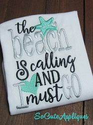 The Beach is Calling and I Must Go Applique - 2 Sizes! | What's New | Machine Embroidery Designs | SWAKembroidery.com So Cute Appliques