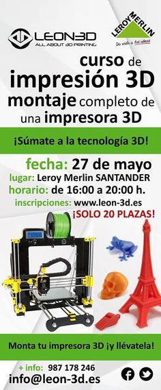 Curso de impresión 3D Leroy Merlin Santander  #LEON3D #LIONPRO3D #LEGIO3D