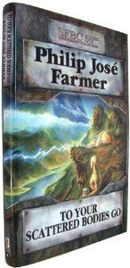 To Your Scattered Bodies Go: Philip Jose Farmer: 9780739441886: Amazon.com: Books