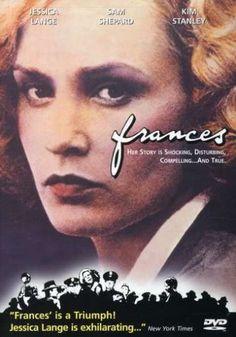 Frances. One of Jessica Lange's best.