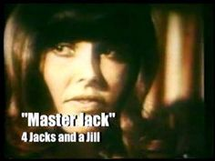 """""""Master Jack"""" 4 Jacks and a Jill  ... as far as I know, this was a 'one hit wonder'"""