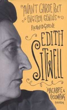 """Read """"Edith Sitwell Avant garde poet, English genius"""" by Richard Greene available from Rakuten Kobo. For the better part of forty years, Edith Sitwell's poetry has been neglected by critics. Richard Greene, British Poets, Soul On Fire, Thing 1, Book Writer, Weird And Wonderful, I Love Books, Book Club Books, Macabre"""