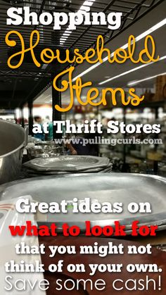 Check how this lady shops at thrift stores to save her family on things that help her family run smoother.  Leraning how to buy household items at thrift stores can save you some serious cash if you know what to buy! #pullingcurls