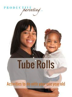 Productive Parenting: Preschool Activities - Tube Rolls - Middle One-Year Old Activities