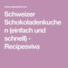 Schweizer Schokoladenkuchen (einfach und schnell) - Recipesviva Kakao, Bolo De Chocolate, Swiss Guard, Souffle Dish, Foods, Loosing Weight, Food And Drinks, Simple