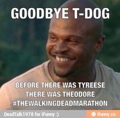 Goodbye T-Dog