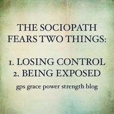 GPS-Grace Power Strength: What Does A Sociopath Fear? 2 Things