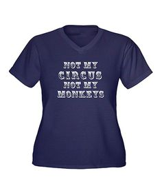 Love this Navy 'Not My Circus' V-Neck Tee - Plus on #zulily! #zulilyfinds