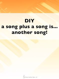 DIY: A song plus a song is another song • CharlotteBax.nl