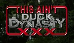 "Duck Dynasty Porn Parody ""This Ain't Duck Dynasty XXX"""