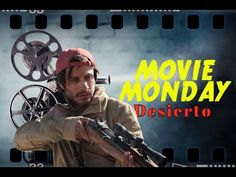 Movie Monday - Desierto review!
