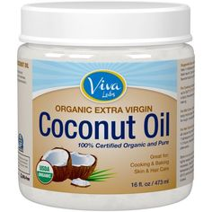 Viva Labs Organic Extra Virgin Coconut Oil, 16 Ounce http://smile.amazon.com/gp/product/B00DS842HS/ref=s9_simh_co_p325_d0_i1?pf_rd_m=ATVPDKIKX0DER&pf_rd_s=left-1&pf_rd_r=1S6KA0YN8QJK03H716YH&pf_rd_t=3201&pf_rd_p=1953562742&pf_rd_i=typ01 $12.95
