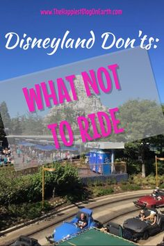 Disneyland Don'ts: What not to ride at Disneyland. Learn what to skip to maximize your time!
