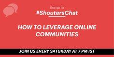 How To Leverage Online Communities – A #ShoutersChat Recap  https://www.shoutmeloud.com/leverage-online-communities-shouterschat-recap.html