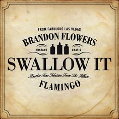 """Free PDF Piano Sheet Music for """"Swallow It - Brandon Flowers"""". Search our free piano sheet music database for more! Brandon Flowers, Free Piano Sheets, Piano Sheet Music, Cool Lyrics, Music Lyrics, Promo Flyer, Boys Over Flowers, Album, Rock And Roll"""