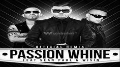 """#30 Farruko Ft. Sean Paul y Wisin- """"Passion Whine""""."""