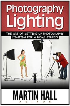 Free Kindle Book - [Arts u0026 Photography][Free] Photography Lighting The Techniques of Creating Photography Lighting in Your Home Studio (Photograpu2026  sc 1 st  Pinterest & Free Kindle Book - [Arts u0026 Photography][Free] Photography Lighting ... azcodes.com