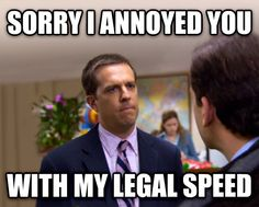 """To the cop that said it was """"suspicious"""" that I was going the speed limit at 2 am..."""