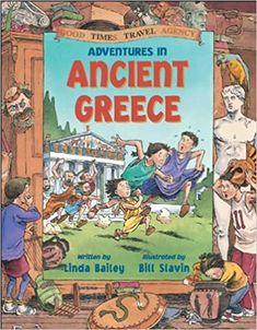 Adventures in Ancient Greece (Good Times Travel Agency): Bailey, Linda, Slavin, Bill: 9781550745344: Amazon.com: Books