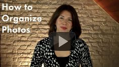 {Organizing Video} How to Organize Photos: Strategies and Recommended Products