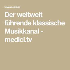 Der weltweit führende klassische Musikkanal - medici.tv