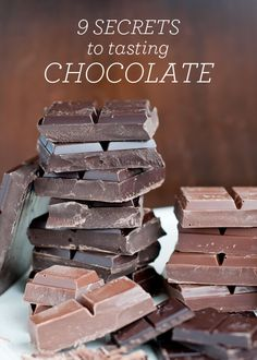 9 Secrets to Tasting Chocolate    A great article about chocolate tasting and the wonderful secrets to making it worth your while!    Thank to Lindsey Johnson for this informative material