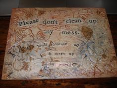My stuff, my life: Don't screw up my world!