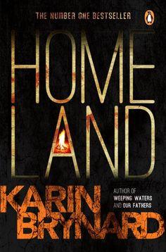 HOMELAND by Karin Brynard; Penguin Random House South Africa, SA Penguin Random House, Number One, Homeland, Authors, Best Sellers, South Africa, African, Reading, Books