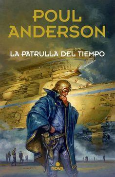 La patrulla del tiempo - Poul Anderson (Ediciones B - Nova) Fecha de publicación: 30 de marzo