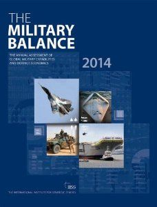 The Military Balance  2014 / The Institute for Strategic Studies. -- London :  International Institute for Strategic Studies, 2014.