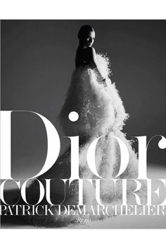 30 Fashion Photography Books Every Shelf Needs — Dior Courture by Patrick Demarchelier