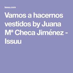 Vamos a hacernos vestidos by Juana Mª Checa Jiménez - Issuu