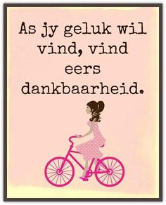 Afrikaanse Inspirerende Gedagtes & Wyshede: As jy geluk wil vind, vind eers dankbaarheid. Wisdom Quotes, Life Quotes, Afrikaanse Quotes, Happy Words, Special Quotes, I Am Grateful, True Words, Word Art, Bible Verses