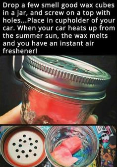 Drop a few smell good wax cubes in a jar, and screw on a top with holes. Place in cupholder of your car. When your car heats up from the summer sun, the wax melts and you have an instant air freshener! Car Cleaning, Diy Cleaning Products, Cleaning Hacks, Cleaning Recipes, Do It Yourself Furniture, Do It Yourself Home, Simple Life Hacks, Useful Life Hacks, Scentsy