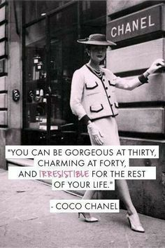 You Can Be Gorgeous At 30, Charming At 40, And Irresistible For The Rest Of Your Life! ~ Coco Chanel Be You! Be Yourself! Be Beautiful!  Be Younique.  Younique is so much more than mascara...Find Your Younique at www.youniqueproducts.com/ prettylittlelayersbysarah! Like my Page on Facebook at Love 2B Younique with Sarah #Younique #30 #40 #Gorgeous#Charming #Irresistable #Beauty #ForLife #BeBeautiful #BeYou # #Coco #Chanel #Classic #Love  Sarah Haydel